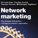 In collaborazione con docenti universitari della SDA BOCCONI di Milano (Scuola di Direzione Aziendale) promuove e scrive un libro sui sistemi di Network Marketing edito da EGEA (editore UNIVERSITA' BOCCONI)